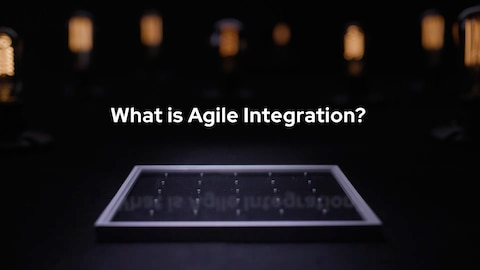 What is agile integration?