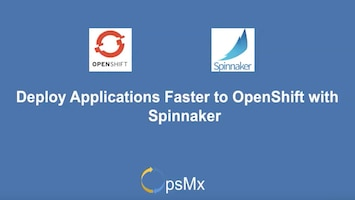 Deploying Applications to OpenShift Faster with Spinnaker