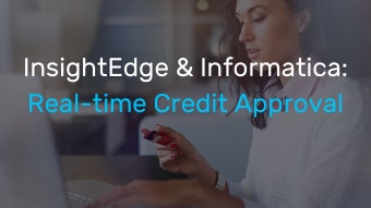 InsightEdge and Informatica: Real-time Credit Approval - Demo