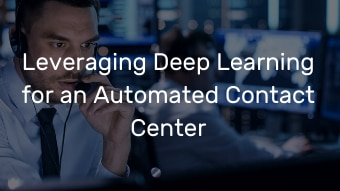 Leveraging Deep Learning for an Automated Contact Center-Demo