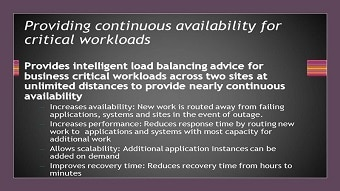 Provides continuous availability for critical workloads.