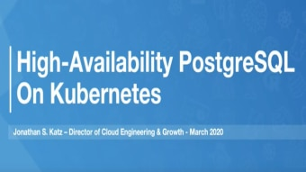Community Central Tech Tuesday: High-Availability PostgreSQL on Kubernetes