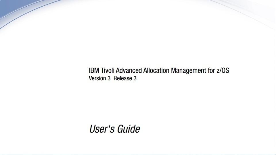 IBM Tivoli Advanced Allocation Management for z/OS